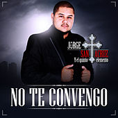 No Te Convengo (Pop Version) by Jorge Santa Cruz