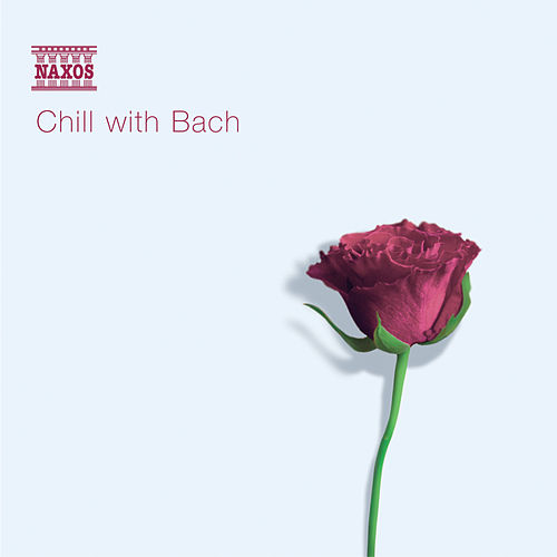 CHILL WITH BACH by Various Artists