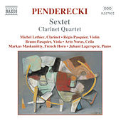 PENDERECKI: Sextet / Clarinet Quartet / Cello Divertimento by Various Artists