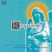 Requiem: Classical Music for Reflection and Meditation by Various Artists