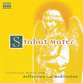 Stabat Mater: Classical Music for Reflection and Meditation by Various Artists