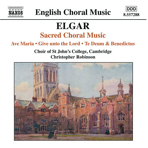 ELGAR: Ave Maria / Give unto the Lord / Te Deum and Benedictus, Op. 34 by Jonathan Vaughn