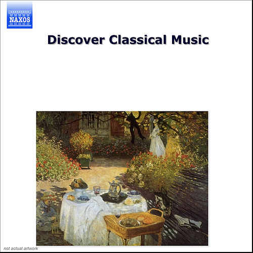 Discover Classical Music by Various Artists