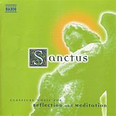 Sanctus: Classical Music for Reflection and Meditation by Various Artists