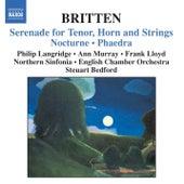 BRITTEN: Serenade, Op. 31 / Nocturne, Op. 60 / Phaedra, Op. 93 by Philip Langridge