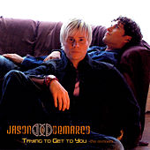 Trying to Get to You - Dance Single by Jason & deMarco