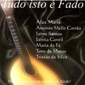 Tudo Isto É Fado Vol. 1 by Various Artists