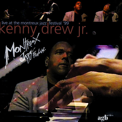 Live At the Montreux Jazz Festival '99 by Kenny Drew Jr.