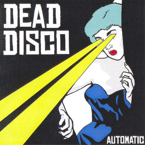 Automatic by Dead Disco