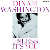Unless It's You by Dinah Washington