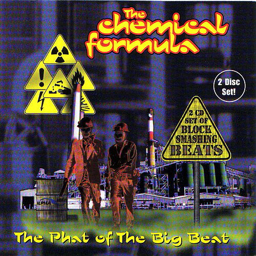 The Chemical Formula - The Phat Of The Big Beat by Various Artists
