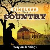 Timeless Country: Waylon Jennings von Waylon Jennings