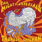Thunder Chicken by Mighty Imperials