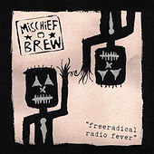 Free Radical Radio Fever by Mischief Brew