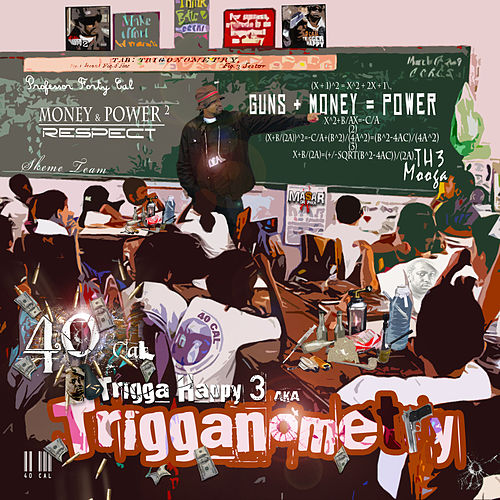 Trigga Happy 3 aka Trigganometry by 40 Cal