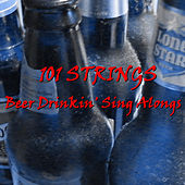 Beer Drinkin' Sing Alongs by 101 Strings Orchestra