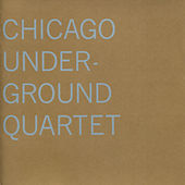 Chicago Underground Quartet by Chicago Underground Duo