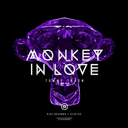 Monkey In Love by Tommy Trash