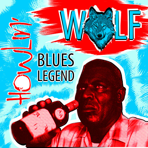 Blues Legend by Howlin' Wolf