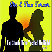You Should Have Treated Me Right, Vol. 4 by Ike Turner