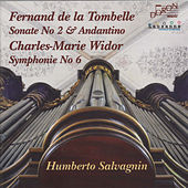 Fernand de la Tombelle: Sonate No. 2 & Andantino - Widor: Symphonie No. 6 by Humberto Salvagnin