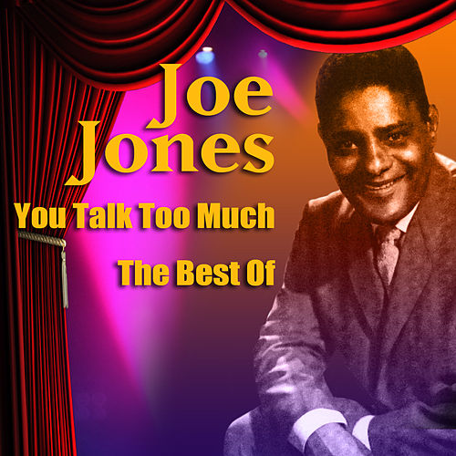 You Talk Too Much - The Best Of by Joe Jones