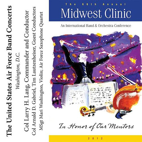 2012 Midwest Clinic: The United States Air Force Band by Various Artists