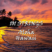 Aloha Hawaii by 101 Strings Orchestra