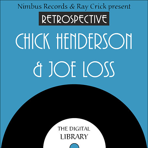 A Retrospective Chick Henderson & Joe Loss by Chick Henderson