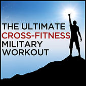 The Ultimate Cross Fitness Military Workout by Military Workout