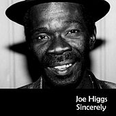 Sincerely by Joe Higgs
