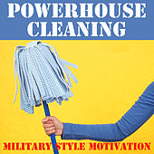 Powerhouse Cleaning: Military Style Motivation by Military Workout