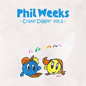 Phil Weeks Crate Diggin', Vol.2 by Various Artists