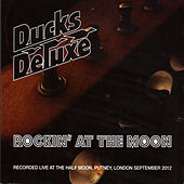 Rockin' at the Moon by Ducks Deluxe