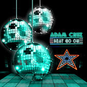 Beat Go On by Adam Cruz