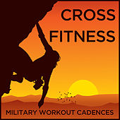 Cross Fitness Military Workout Cadences by Military Workout