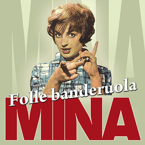 Folle banderuola by Mina