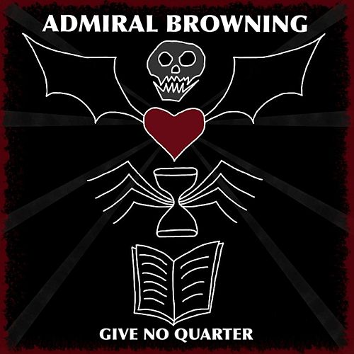 Give No Quarter by Admiral Browning