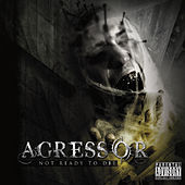 Not Ready To Die by Agressor