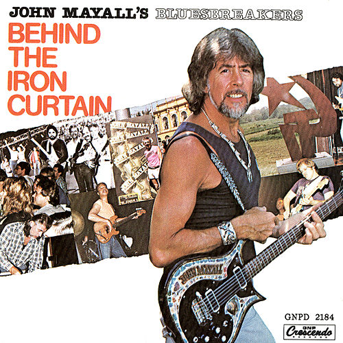 Behind The Iron Curtain by John Mayall