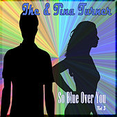 So Blue Over You, Vol. 3 by Ike Turner