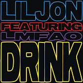 Drink (feat. LMFAO) by Lil Jon
