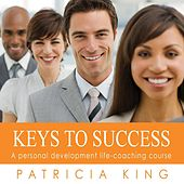 Keys to Success by Patricia King