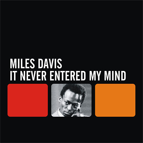 It Never Entered My Mind by Miles Davis
