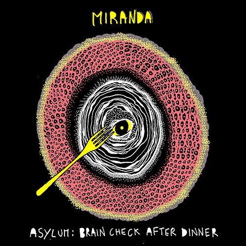 Asylum: Brain Check After Dinner by Miranda