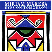 Eyes on Tomorrow by Miriam Makeba