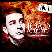 Joao Gilberto. Vol. 1 by João Gilberto