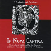 Medieval and Traditional Carols, Chansons and Festive Dances by In Nova Cantica