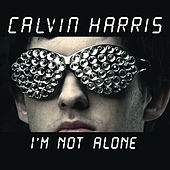 I'm Not Alone by Calvin Harris
