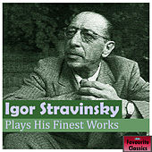 Igor Stravinsky Plays His Finest Works von Igor Stravinsky